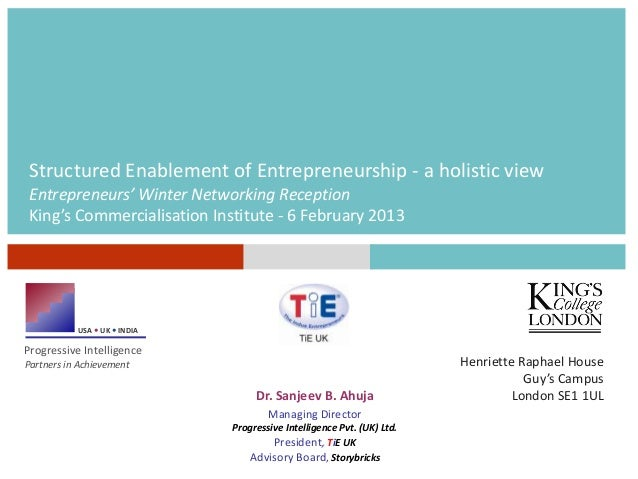 Structured Enablement of Entrepreneurship - a holistic view Entrepreneurs' Winter Networking Reception King's Commercialis...