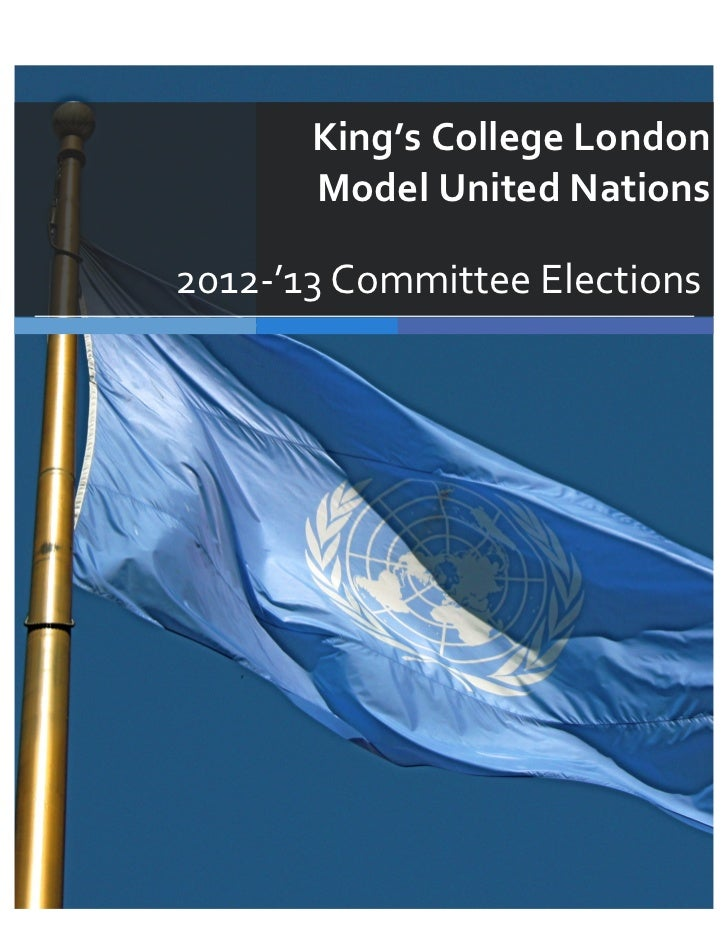 King's	  College	  London	  	                   Model	  United	  Nations	         2012-­‐'13	  Committee...