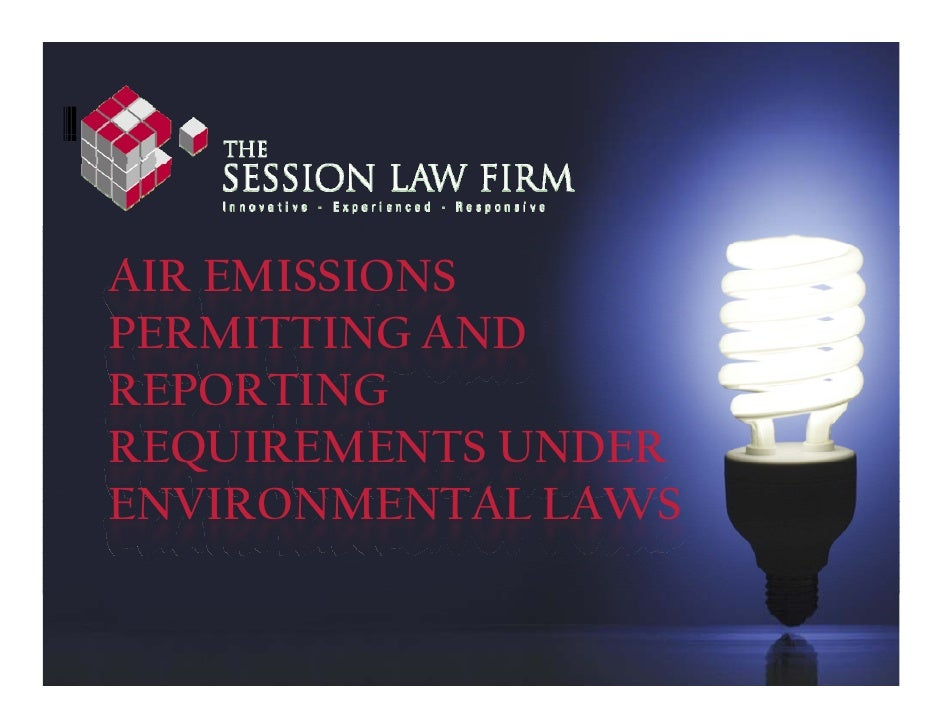 AIR EMISSIONS PERMITTING AND REPORTING REQUIREMENTS UNDER ENVIRONMENTAL LAWS