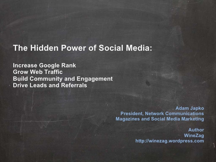 The Hidden Power of Social Media: Increase Google Rank Grow Web Traffic Build Community and Engagement Drive Leads and Ref...
