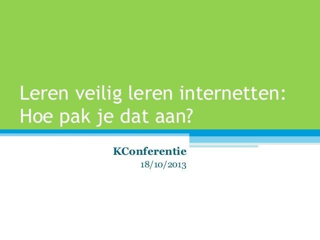 KConferentie - Veilig internetten bespreekbaar maken met leerlingen