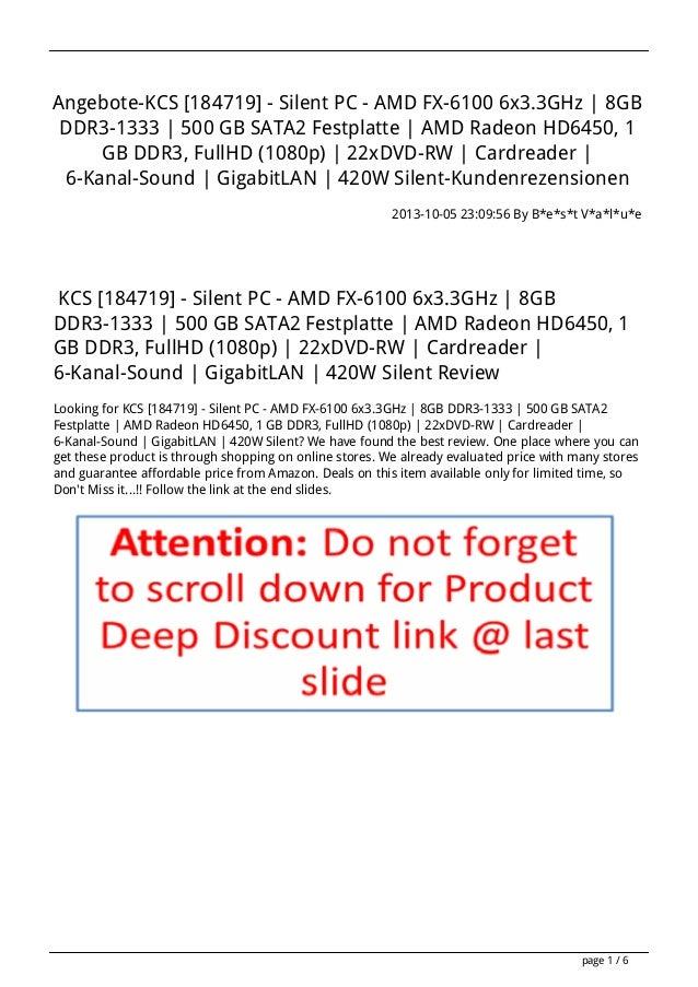 Angebote-KCS [184719] - Silent PC - AMD FX-6100 6x3.3GHz | 8GB DDR3-1333 | 500 GB SATA2 Festplatte | AMD Radeon HD6450, 1 ...