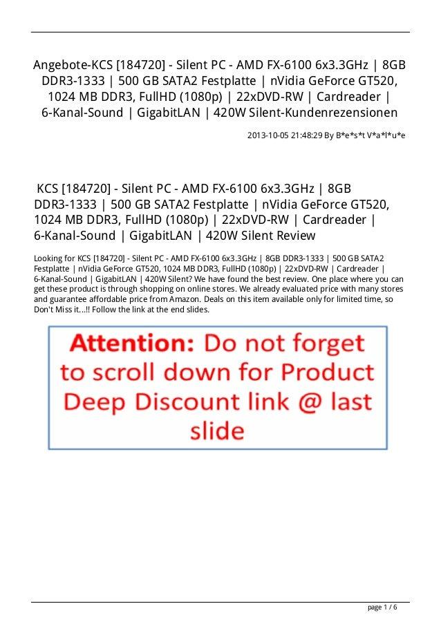 Angebote-KCS [184720] - Silent PC - AMD FX-6100 6x3.3GHz | 8GB DDR3-1333 | 500 GB SATA2 Festplatte | nVidia GeForce GT520,...