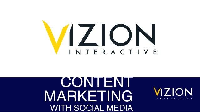 Presentation on Content Marketing & Promotion using Social Media by Vizion Interactive's Jordan Kasteler
