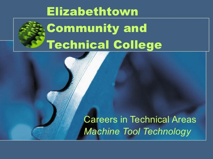 Elizabethtown Community and Technical College Careers in Technical Areas Machine Tool Technology