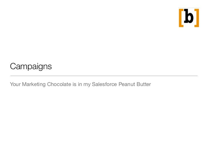 CampaignsYour Marketing Chocolate is in my Salesforce Peanut Butter