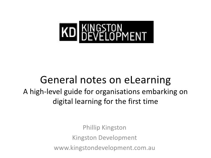 General notes on eLearningA high-level guide for organisations embarking on digital learning for the first time<br />Phill...