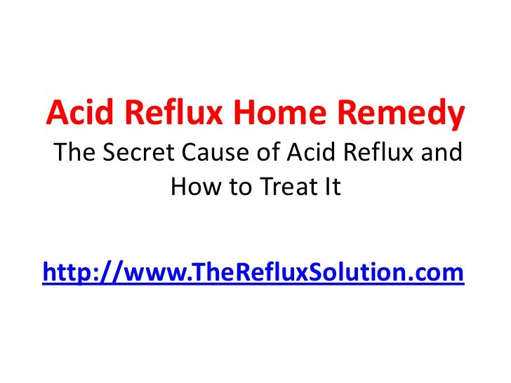 Acid Reflux Home Remedy: The Unusual Cause of Acid Reflux and How to Cure It