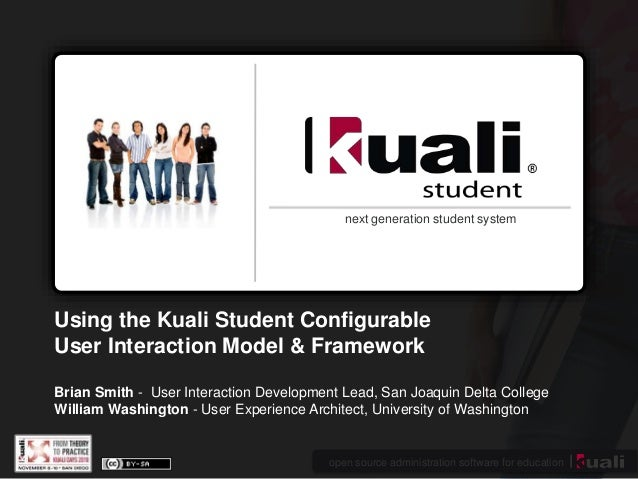 open source administration software for education next generation student system Using the Kuali Student Configurable User...