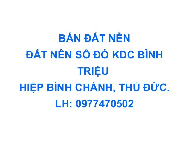 BAN DAT NEN KHU DAN CU BINH TRIEU THU DUC GIA RE CO SO DO - 0907085725