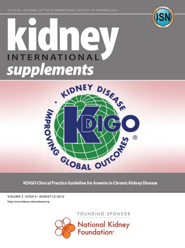OFFICIAL JOURNAL OF THE INTERNATIONAL SOCIETY OF NEPHROLOGY                     KDIGO Clinical Practice Guideline for Anem...