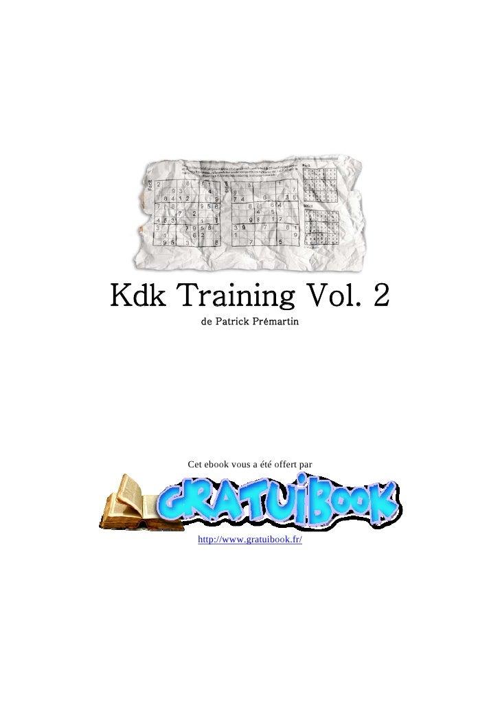 Kdk Training Vol. 2         de Patrick Prémartin          Cet ebook vous a été offert par            http://www.gratuibook...