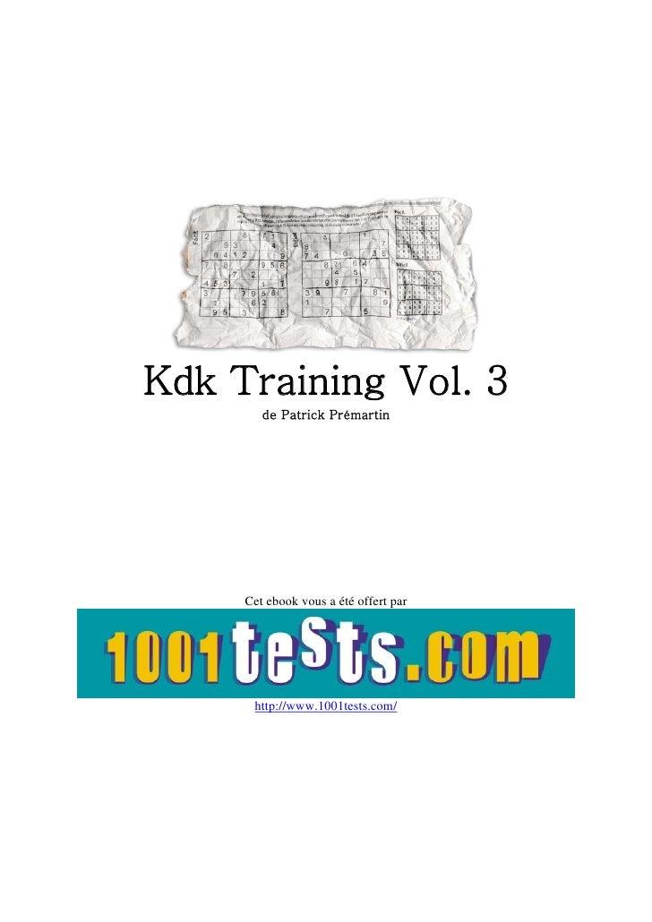 Kdk Training Vol. 3         de Patrick Prémartin          Cet ebook vous a été offert par           http://www.1001tests.c...