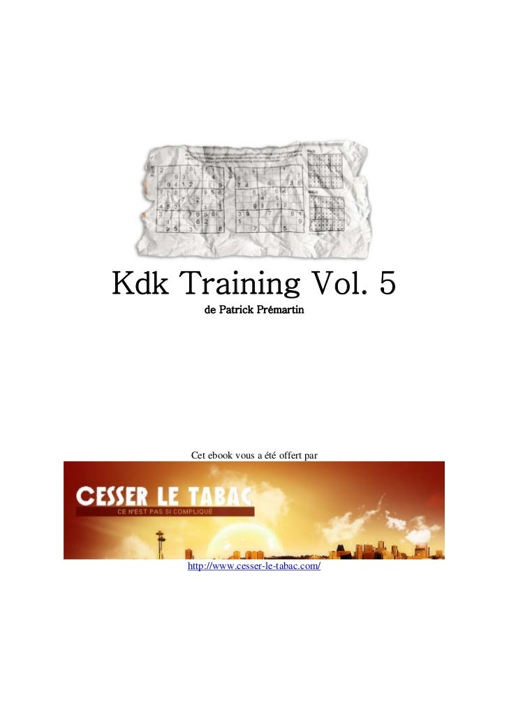 Kdk Training Vol. 5         de Patrick Prémartin          Cet ebook vous a été offert par          http://www.cesser-le-ta...