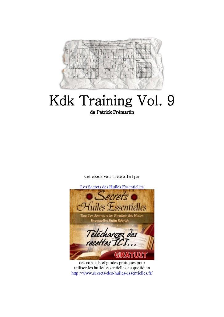 Kdk Training Vol. 9             de Patrick Prémartin          Cet ebook vous a été offert par        Les Secrets des Huile...