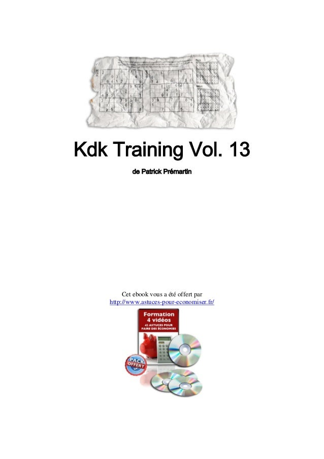 Kdk Training Vol. 13            de Patrick Prémartin         Cet ebook vous a été offert par    http://www.astuces-pour-ec...