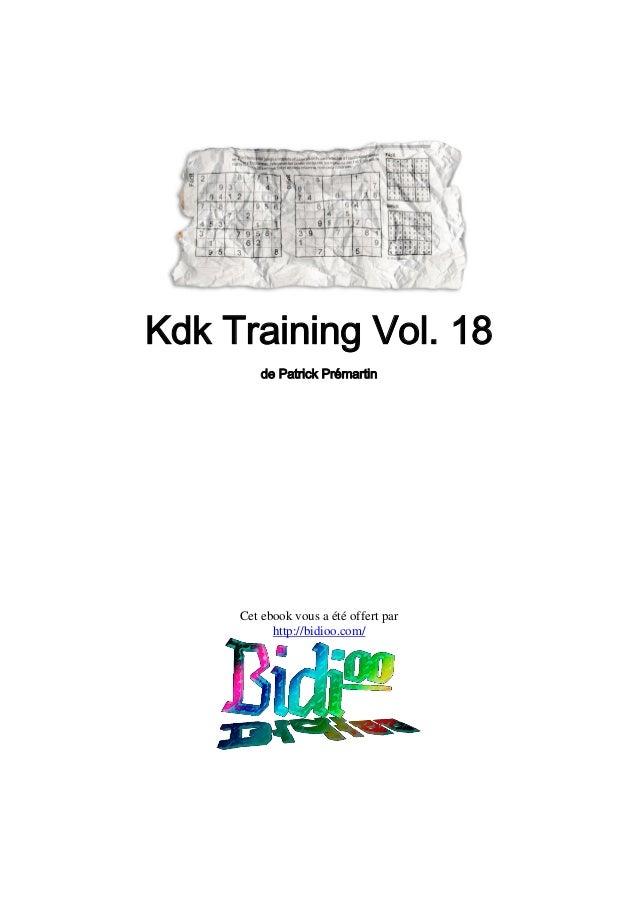 Kdk Training Vol. 18 de Patrick Prémartin  Cet ebook vous a été offert par http://bidioo.com/