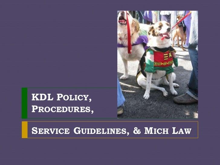 KDL Policies, Service <br />Guidelines, & Michigan Law<br />