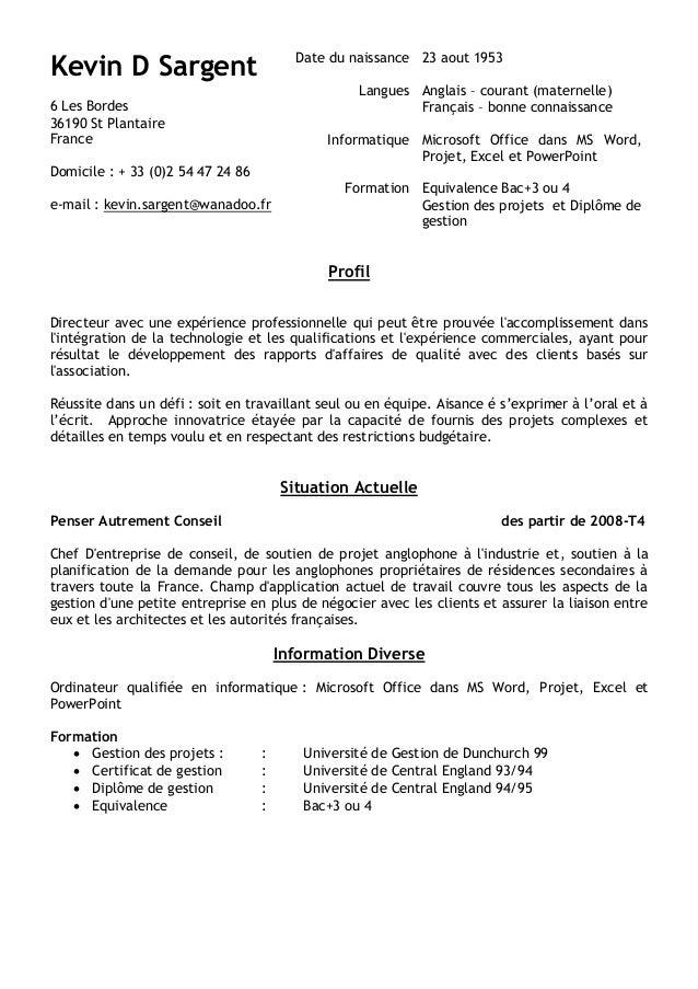 Kevin D Sargent  Date du naissance 23 aout 1953 Langues Anglais – courant (maternelle) Français – bonne connaissance  6 Le...