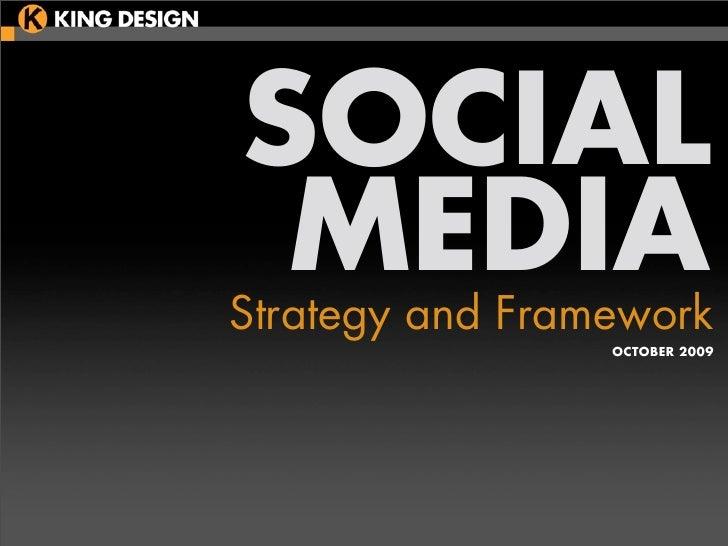 SOCIAL  MEDIA Strategy and Framework                  OCTOBER 2009