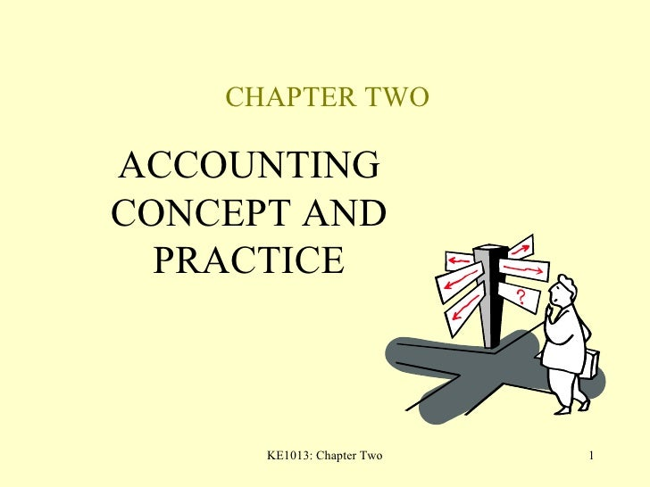 CHAPTER TWO ACCOUNTING CONCEPT AND PRACTICE