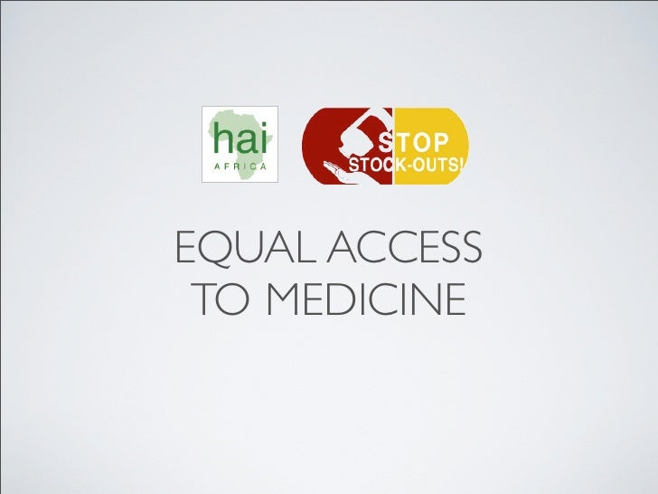 EQUAL ACCESS TO MEDICINE