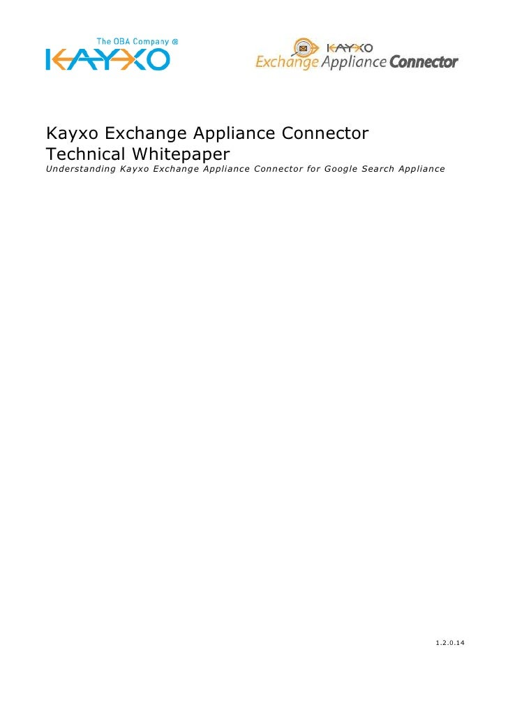 Kayxo Exchange Appliance Connector Technical Whitepaper Understanding Kayxo Exchange Appliance Connector for Google Search...
