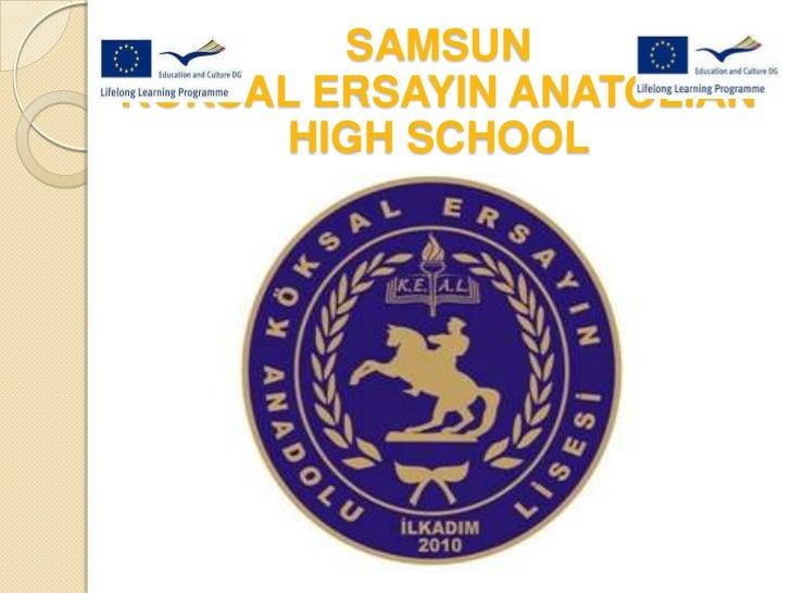 SAMSUNKOKSAL ERSAYIN ANATOLIAN     HIGH SCHOOL