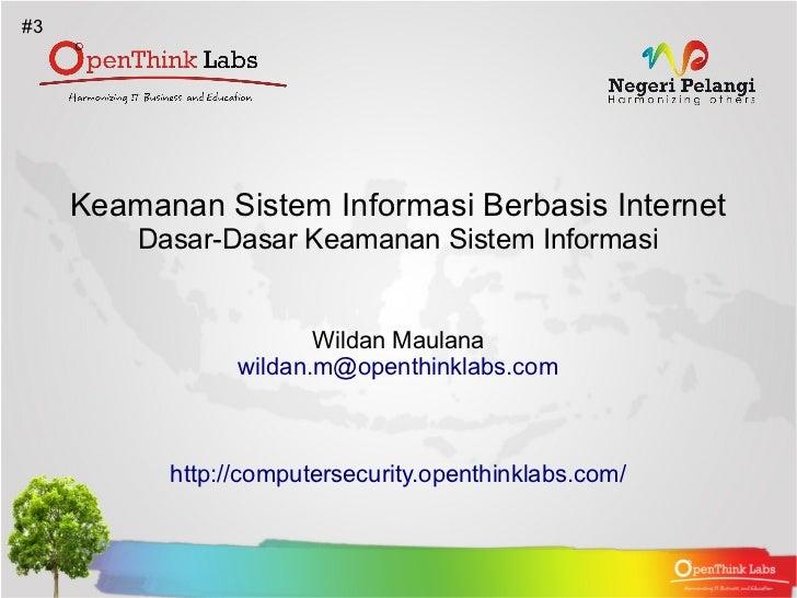 #3     Keamanan Sistem Informasi Berbasis Internet         Dasar-Dasar Keamanan Sistem Informasi                        Wi...