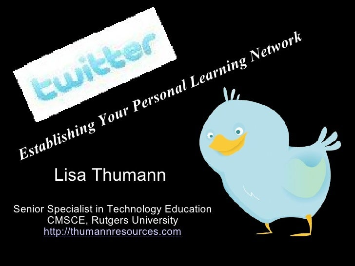 Lisa Thumann  Senior Specialist in Technology Education CMSCE, Rutgers University http:// thumannresources.com Establishin...