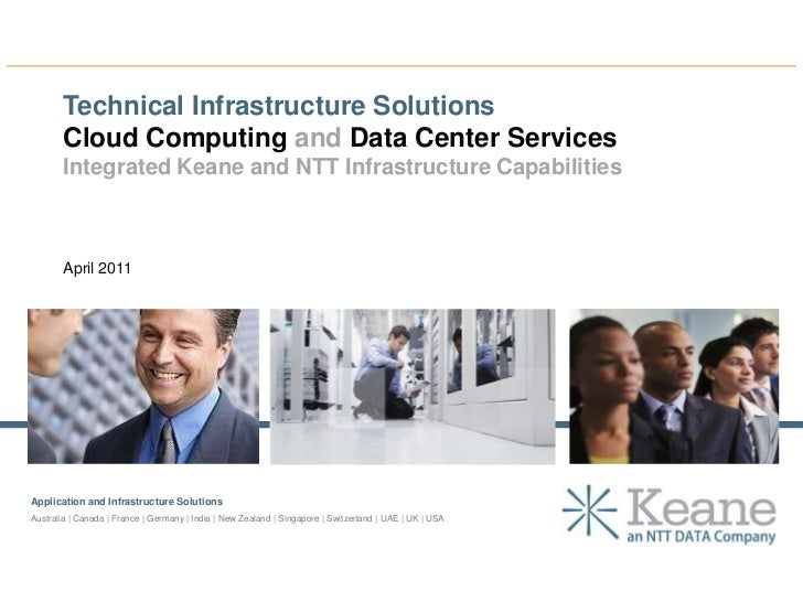 Technical Infrastructure Solutions<br />Cloud Computing and Data Center Services<br />Integrated Keane and NTT Infrastruct...