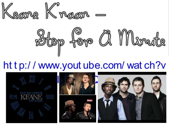 Keane k'naan stop for a minute