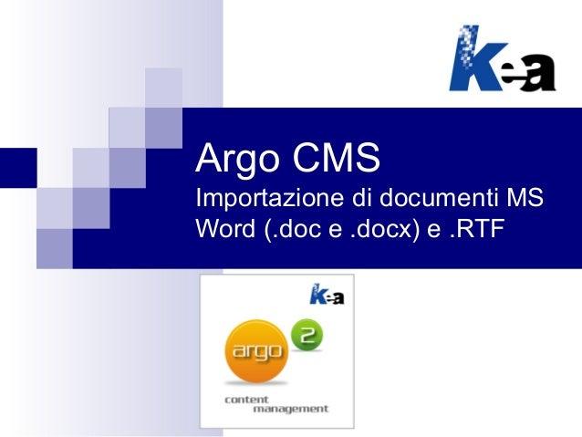 Argo CMS: importazione di struttura, testi, immagini, tabelle da documenti MS Word (.doc e .docx) e .RTF