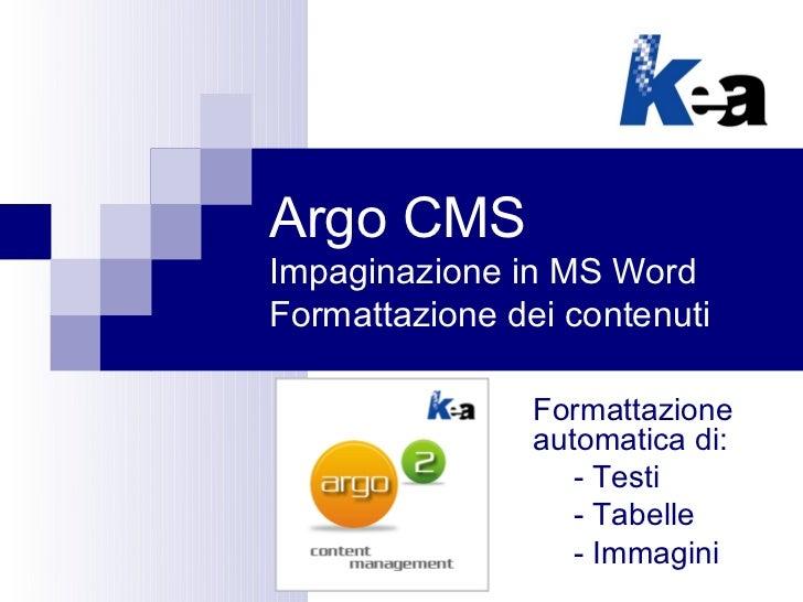 Argo CMSImpaginazione in MS WordFormattazione dei contenuti                Formattazione                automatica di:    ...