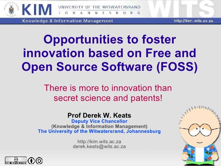 Opportunities to foster innovation based on Free and Open Source Software (FOSS) There is more to innovation than secret s...