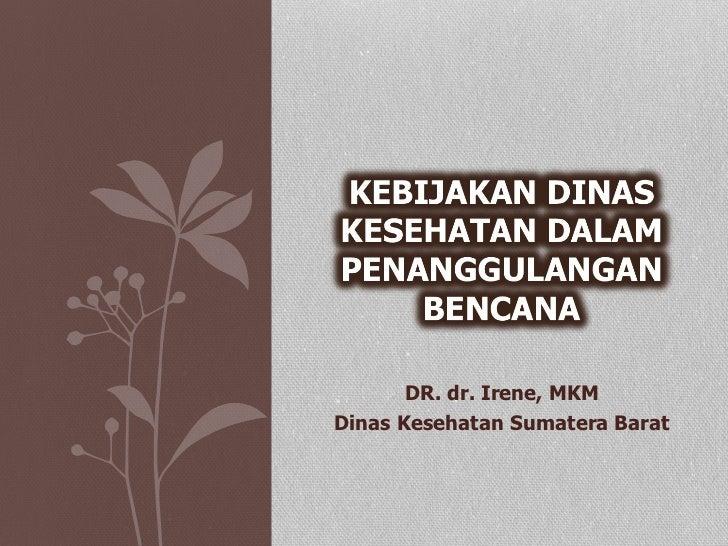 DR. dr. Irene, MKM Dinas Kesehatan Sumatera Barat