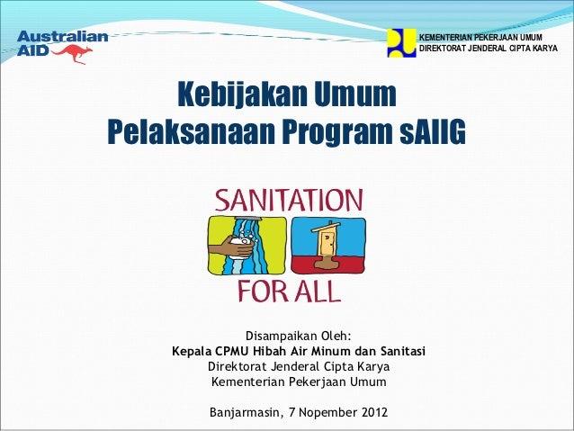 Kebijakan Umum Pelaksanaan Program sAIIG, Hibah Sanitasi dari Australia-Indonesia Grant on Sanitation