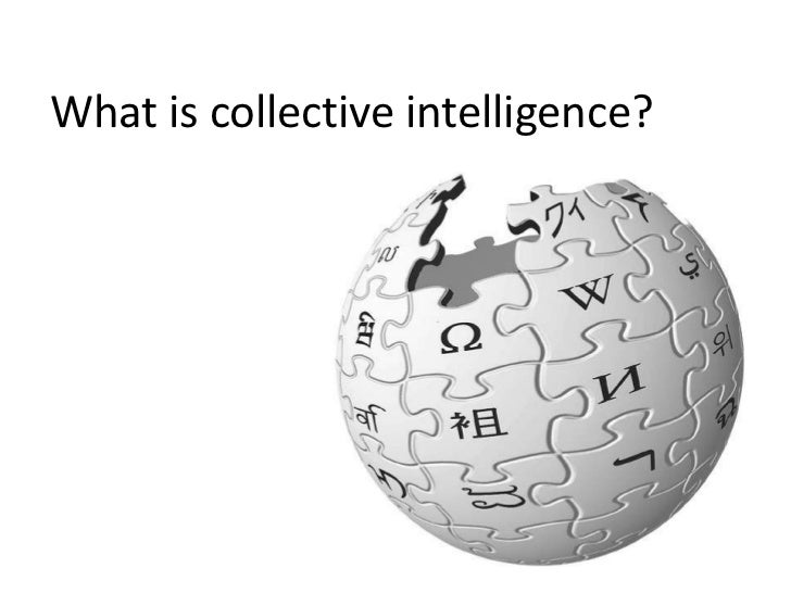 What is collective intelligence? <br />