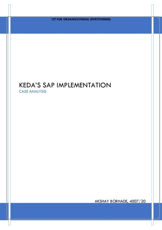 keda s sap implementation Keda, a manufacturer of large-scale machinery in china, had successfully deployed an enterprise resource planning (erp) solution that was paying for itself through.