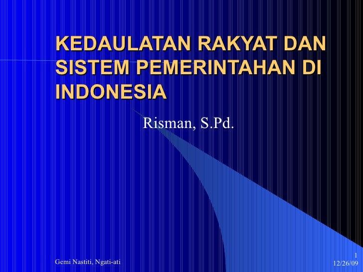 KEDAULATAN RAKYAT DAN SISTEM PEMERINTAHAN DI INDONESIA Risman, S.Pd.