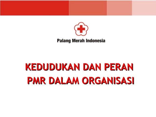 Kedudukan PMR dalam Organisasi PPT (Materi PMR)