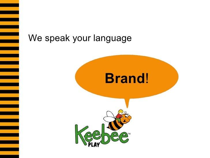 We speak your language Brand !