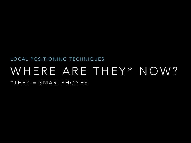 Indoor Positioning Techniques in 2014: Where Are They Now?