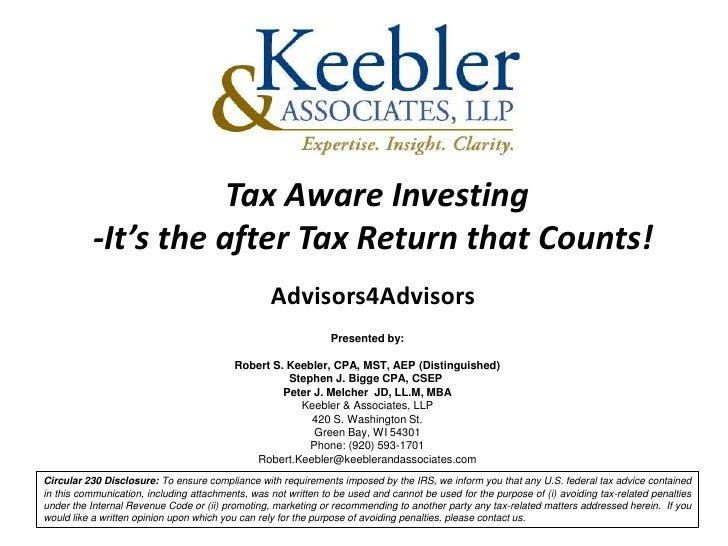 Tax Aware Investing           -It's the after Tax Return that Counts!                                                  Adv...