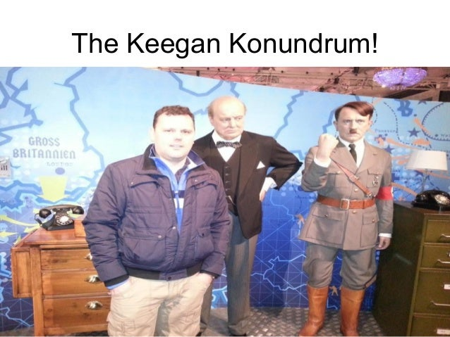 The Keegan Konundrum!