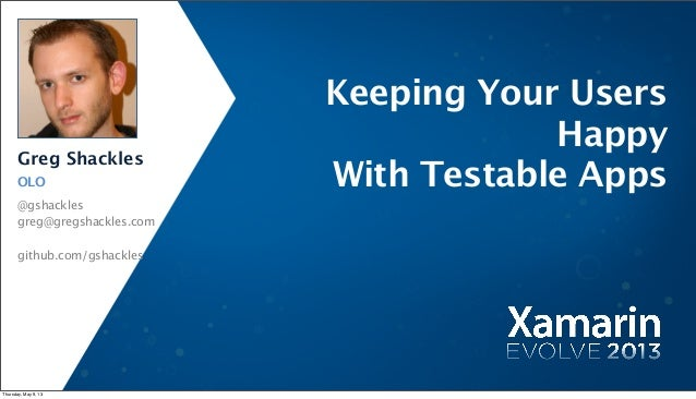 Keeping your users happy with testable apps - Greg Shackles