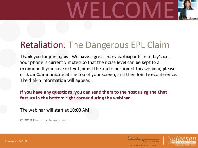 Retaliation: The Dangerous EPL Claim Thank you for joining us. We have a great many participants in today's call. Your pho...