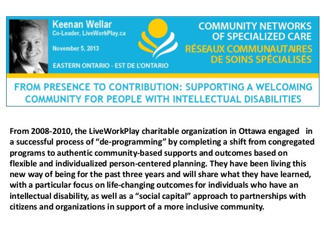 """From 2008-2010, the LiveWorkPlay charitable organization in Ottawa engaged in a successful process of """"de-programming"""" by ..."""