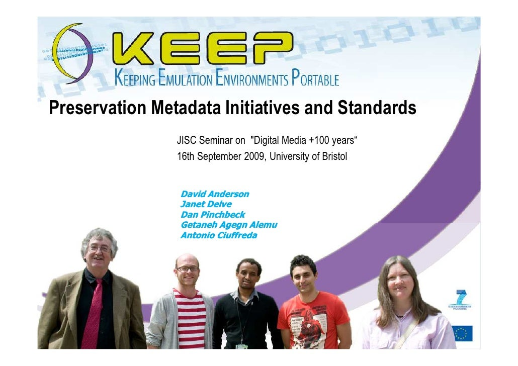 "Preservation Metadata Initiatives and Standards                 JISC Seminar on ""Digital Media +100 years""                ..."