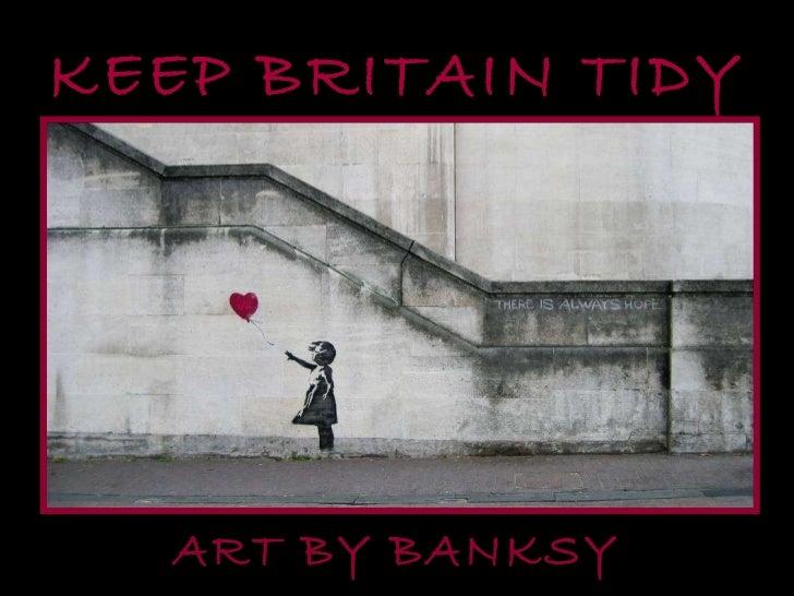 KEEP BRITAIN TIDY ART BY BANKSY